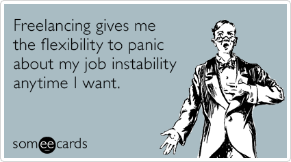 freelancing-flexibility-panic-workplace-ecards-someecards